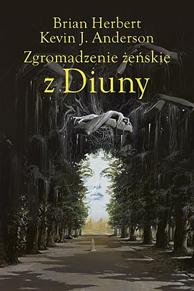 Zgromadzenie Żeńskie z Diuny, Kevin J. Anderson, Brian Herbert, Dom Wydawniczy REBIS Sp. z o.o.