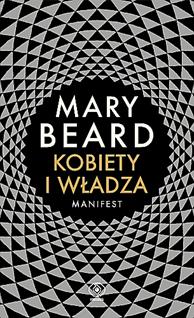 Kobiety i władza. Manifest, Mary Beard, Dom Wydawniczy REBIS Sp. z o.o.