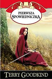 Pierwsza Spowiedniczka, Terry Goodkind, Dom Wydawniczy REBIS Sp. z o.o.