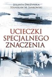Ucieczki specjalnego znaczenia, Stanisław M. Jankowski, Jolanta Drużyńska, Dom Wydawniczy REBIS Sp. z o.o.