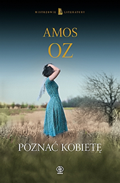 Poznać kobietę, Amos Oz, Dom Wydawniczy REBIS Sp. z o.o.