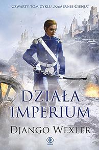 Działa imperium, Django Wexler, Dom Wydawniczy REBIS Sp. z o.o.