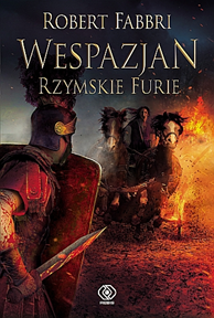 Wespazjan. Rzymskie Furie, Robert Fabbri, Dom Wydawniczy REBIS Sp. z o.o.