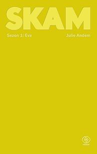 SKAM Sezon 1: Eva, Julie Andem, Dom Wydawniczy REBIS Sp. z o.o.