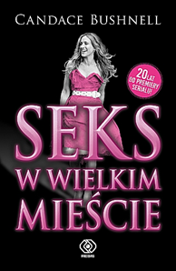 Seks w wielkim mieście, Candace Bushnell, Dom Wydawniczy REBIS Sp. z o.o.