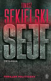 Sejf. Trylogia, Tomasz Sekielski, Dom Wydawniczy REBIS Sp. z o.o.