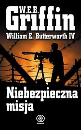 Niebezpieczna misja, W.E.B. Griffin, William E. Butterworth IV, Dom Wydawniczy REBIS Sp. z o.o.