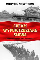 Cofam wypowiedziane słowa, Wiktor Suworow, Dom Wydawniczy REBIS Sp. z o.o.