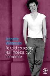 Po co ci szczęście, jeśli możesz być normalna?, Jeanette Winterson, Dom Wydawniczy REBIS Sp. z o.o.