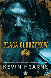 Plaga olbrzymów, Kevin Hearne, Dom Wydawniczy REBIS Sp. z o.o.