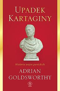 Upadek Kartaginy. Historia wojen punickich, Adrian Goldsworthy, Dom Wydawniczy REBIS Sp. z o.o.