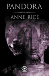 Pandora, Anne Rice, Dom Wydawniczy REBIS Sp. z o.o.