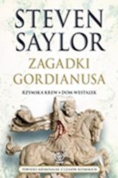 Zagadki Gordianusa. Rzymska krew, Dom westalek, Steven Saylor, Dom Wydawniczy REBIS Sp. z o.o.