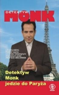 Detektyw Monk jedzie do Paryża, Lee Goldberg, Dom Wydawniczy REBIS Sp. z o.o.