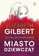 Miasto dziewcząt, Elizabeth Gilbert, Dom Wydawniczy REBIS Sp. z o.o.