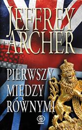 Pierwszy między równymi, Jeffrey Archer, Dom Wydawniczy REBIS Sp. z o.o.