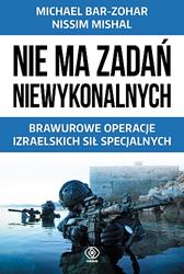 Nie ma zadań niewykonalnych, Michael Bar-Zohar, Nissim Mishal, Dom Wydawniczy REBIS Sp. z o.o.