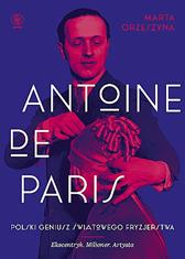 Antoine de Paris, Marta Orzeszyna, Dom Wydawniczy REBIS Sp. z o.o.