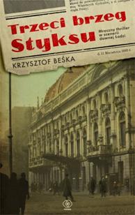 Trzeci brzeg Styksu, Krzysztof Beśka, Dom Wydawniczy REBIS Sp. z o.o.