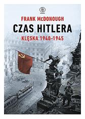 Czas Hitlera. Tom II. Klęska 1940-1945, Frank McDonough, Dom Wydawniczy REBIS Sp. z o.o.