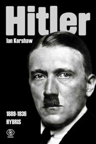 Hitler t. 1 (1889-1936) Hybris, Ian Kershaw, Dom Wydawniczy REBIS Sp. z o.o.