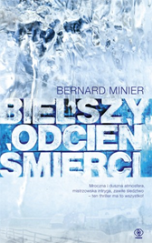 Bielszy odcień śmierci, Bernard Minier, Dom Wydawniczy REBIS Sp. z o.o.