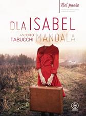 Dla Isabel. Mandala, Antonio Tabucchi, Dom Wydawniczy REBIS Sp. z o.o.