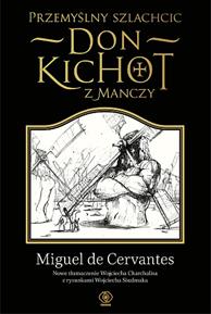 Przemyślny szlachcic don Kichot z Manczy, Miguel de Cervantes Saavedra, Dom Wydawniczy REBIS Sp. z o.o.