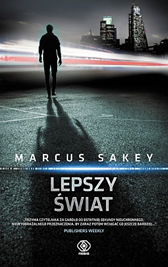 Lepszy świat, Marcus Sakey, Dom Wydawniczy REBIS Sp. z o.o.