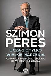 Liczą się tylko wielkie marzenia, Szimon Peres, Dom Wydawniczy REBIS Sp. z o.o.