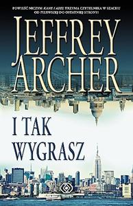 I tak wygrasz, Jeffrey Archer, Dom Wydawniczy REBIS Sp. z o.o.