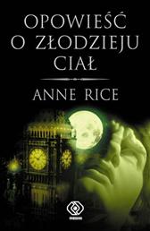 Opowieść o złodzieju ciał, Anne Rice, Dom Wydawniczy REBIS Sp. z o.o.