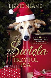 Na Święta przytul psa, Lizzie Shane, Dom Wydawniczy REBIS Sp. z o.o.