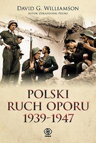 Polski ruch oporu 1939-1947, David G. Williamson, Dom Wydawniczy REBIS Sp. z o.o.