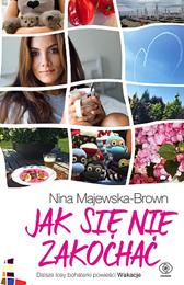 Jak się nie zakochać, Nina Majewska-Brown, Dom Wydawniczy REBIS Sp. z o.o.