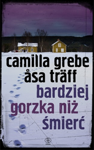Bardziej gorzka niż śmierć, Camilla Grebe, Asa Traff, Dom Wydawniczy REBIS Sp. z o.o.