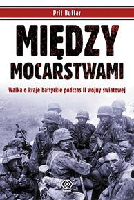 Między mocarstwami, Prit Buttar, Dom Wydawniczy REBIS Sp. z o.o.