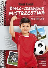 Biało-czerwone mistrzostwa. Misja Euro 2016, Romek Pawlak, Dom Wydawniczy REBIS Sp. z o.o.