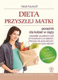Dieta przyszłej matki, Arlene Eisenberg, Sandee E. Hathaway, Heidi Murkoff, Sharon Mazel, Dom Wydawniczy REBIS Sp. z o.o.
