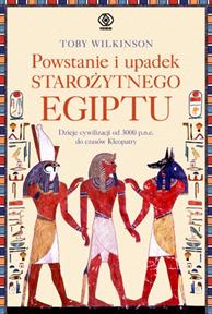 Powstanie i upadek starożytnego Egiptu, Toby Wilkinson, Dom Wydawniczy REBIS Sp. z o.o.