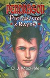 Pendragon. Pielgrzymi z Rayne, D.J. MacHale, Dom Wydawniczy REBIS Sp. z o.o.