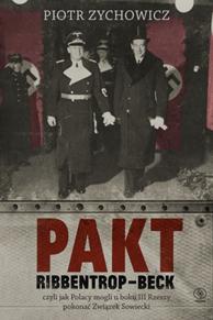 Pakt Ribbentrop-Beck, Piotr Zychowicz, Dom Wydawniczy REBIS Sp. z o.o.