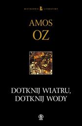 Dotknij wiatru, dotknij wody, Amos Oz, Dom Wydawniczy REBIS Sp. z o.o.
