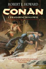 Conan i pradawni bogowie, Robert E. Howard, Dom Wydawniczy REBIS Sp. z o.o.