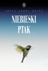 Niebieski ptak, Joyce Carol Oates, Dom Wydawniczy REBIS Sp. z o.o.