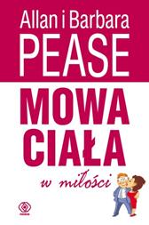 Mowa ciała w miłości, Allan Pease, Barbara Pease, Dom Wydawniczy REBIS Sp. z o.o.