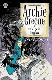 Archie Greene i zaklęcie kruka, D.D. Everest, Dom Wydawniczy REBIS Sp. z o.o.
