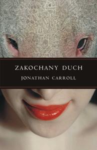 Zakochany duch, Jonathan Carroll, Dom Wydawniczy REBIS Sp. z o.o.