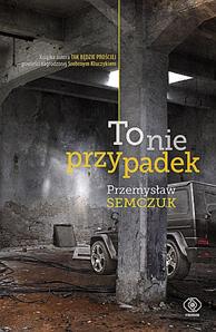 To nie przypadek, Przemysław Semczuk, Dom Wydawniczy REBIS Sp. z o.o.