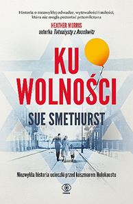 Ku wolności, Sue Smethurst, Dom Wydawniczy REBIS Sp. z o.o.
